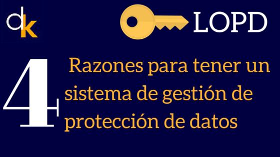 4 Razones Para Implantar Una Gestión De Protección De Datos Eficiente